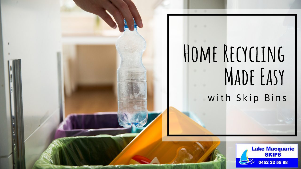 Home Recycling Made Easy with Skip Bins