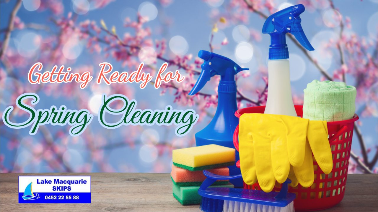 Getting Ready for Spring Cleaning - Lake Macquarie Skips