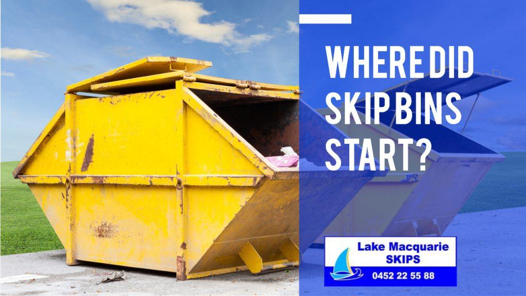 Where Did Skip Bins Start - Lake Macquarie Skips