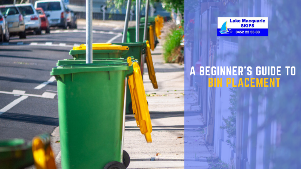 Beginner's guide to bin placement - Lake Macquarie Skips